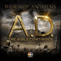 A.D. THE BIBLE CONTINUES - WORSHIP ANTHEMS - CD