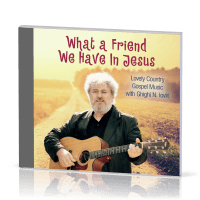 What a Friend We Have In Jesus - Lovely Country Gospel Music