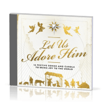 Let us adore Him - 16 festive songs to bring joy to the world - CD